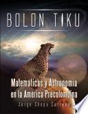 Bolon Tiku  Matematicas y Astronomia En La America Precolombina