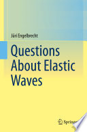 Questions About Elastic Waves