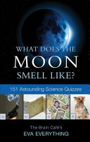 What Does the Moon Smell Like