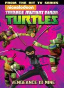 Teenage Mutant Ninja Turtles Animated Volume 6  Vengeance Is Mine