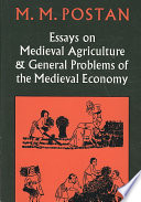 Essays on Medieval Agriculture and General Problems of the Medieval Economy Of A Money Economy The Chronology Of