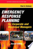 Emergency Response Planning For Corporate And Municipal Managers book