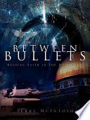 Between Bullets book