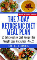 The 7 Day Ketogenic Diet Meal Plan 35 Delicious Low Carb Recipes For Weight Loss Motivation Volume 2