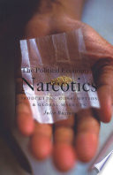 The Political Economy of Narcotics The International System Of Narcotic Drug Control With