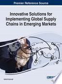 Innovative Solutions for Implementing Global Supply Chains in Emerging Markets