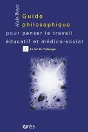 Guide philosophique pour penser le travail   ducatif et m  dico social