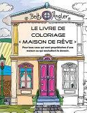 Le Livre de Coloriage  Maison de Reve
