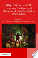 Rhythms of Revolt  European Traditions and Memories of Social Conflict in Oral Culture