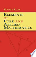 Elements Of Pure And Applied Mathematics
