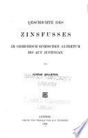 Geschichte des Zinsfusses im griechisch r  mischen Alterum bis auf Justinian