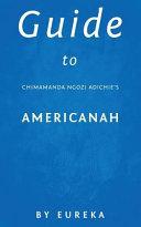 Guide to Chimamanda Ngozi Adichie s Americanah