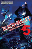 Black Bullet  Vol  5 : is finally returning to the...
