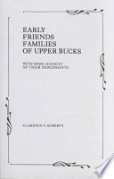 Early Friends Families of Upper Bucks  with Some Account of Their Descendants