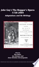 John Gay's The Beggar's Opera, 1728-2004