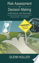 Risk Assessment And Decision Making In Business And Industry : first edition, risk assessment and decision making in...