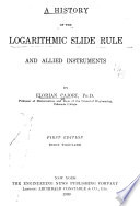 A History of the Logarithmic Slide Rule and Allied Instruments