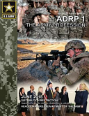 Army Doctrine Reference Publication Adrp 1 the Army Profession June 2015