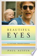 Beautiful Eyes  A Father Transformed