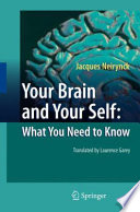 Your Brain and Your Self: What You Need to Know Where Is My Memory? Is