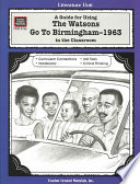 A Guide For Using The Watsons Go To Birmingham 1963 In The Classroom