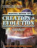 Making Sense of Creation and Evolution