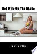 Hot Wife On The Make