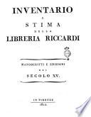 Inventario e stima della libreria Riccardi manoscritti e edizioni del secolo 15