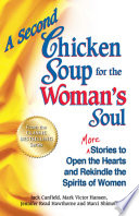 A Second Chicken Soup for the Woman s Soul