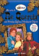 Alla corte di re Quercia. Con principe Giglio e principessa Odessa. Con sticker