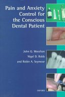 Pain and Anxiety Control for the Conscious Dental Patient