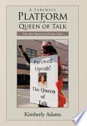 A Farewell Platform to the Queen of Talk