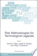 Risk Methodologies for Technological Legacies