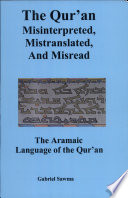 The Qur an  Misinterpreted  Mistranslated  and Misread  The Aramaic Language of the Qur an