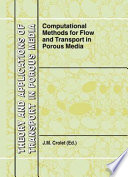 Computational Methods for Flow and Transport in Porous Media