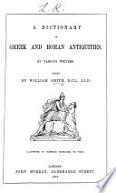 A Dictionary of Greek and Roman Antiquities  etc