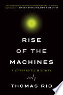 Rise of the Machines  A Cybernetic History