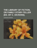 The Library Of Fiction Or Family Story Teller Ed By C Dickens