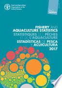 FAO Yearbook. Fishery and Aquaculture Statistics 2017/FAO annuaire. Statistiques des pêches et de l'aquaculture 2017/FAO anuario. Estadísticas de pesca y acuicultura 2017