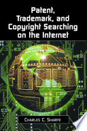 Patent  Trademark  and Copyright Searching on the Internet