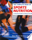The Complete Book Of Sports Nutrition book