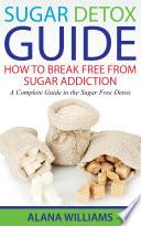 Sugar Detox Guide  How to Break Free From Sugar Addiction