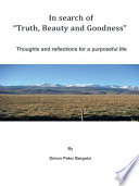 In search of    Truth  Beauty and Goodness