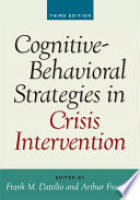 Cognitive Behavioral Strategies in Crisis Intervention  Third Edition