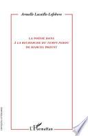 La po  sie dans  A la recherche du temps perdu  de Marcel Proust