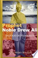Prophet Noble Drew Ali  Saviour of Humanity