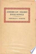 American Negro Folk Songs