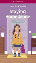 download ebook a smart girl's guide: staying home alone: a girl's guide to feeling safe & having fun pdf epub