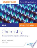 AQA AS A Level Year 1 Chemistry Student Guide  Inorganic and organic chemistry 1