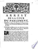 Arrest de la Cour du Parlement rendu en faveur des Doyen et Docteurs-Régents de la Faculté de Médecine en l'Université de Paris. Contre les Médecins et Apoticaires de Meaux; Qui confirme les Lettres de Réception d'Apothicaire, donnés par ladite Faculté